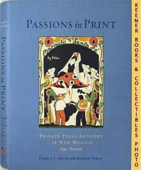 Image for Passions In Print  Private Press Artistry In New Mexico 1843 - Present