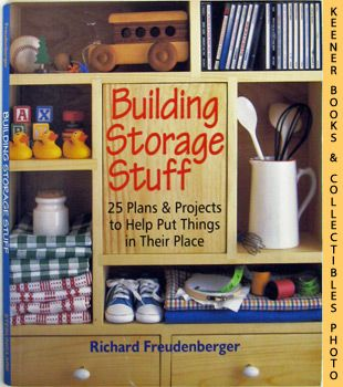 Image for Building Storage Stuff  25 Plans & Projects To Help Put Things In Their Place