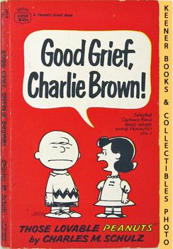 Image for Good Grief, Charlie Brown! Selected Cartoons From Good Grief, More Peanuts, Volume 1