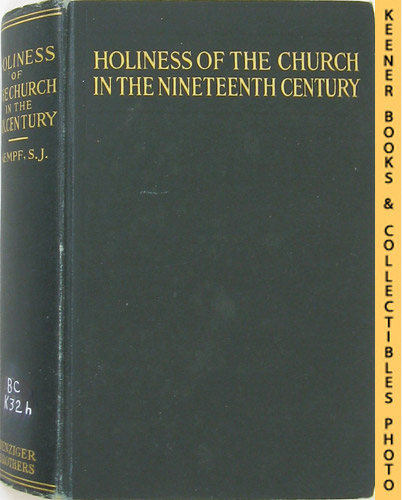 Image for The Holiness Of The Church In The Nineteenth Century Saintly Men And Women Of Our Own Times