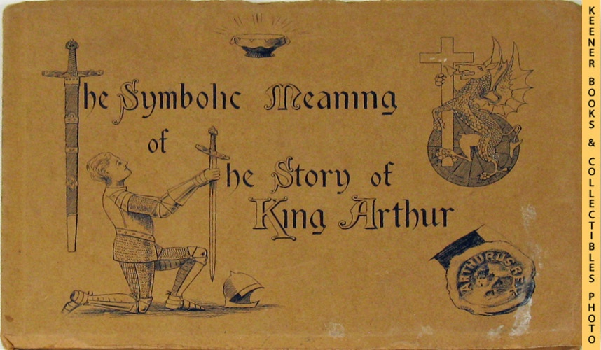 Image for The Symbolic Meaning Of The Story Of King Arthur As Illustrated And Described In King Arthur's Hall, Tintagel, England