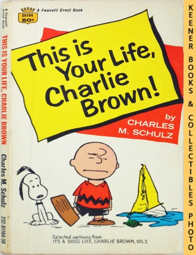 Image for This Is Your Life, Charlie Brown! : Selected Cartoons From It's A Dog Life, Charlie Brown, Volume 1