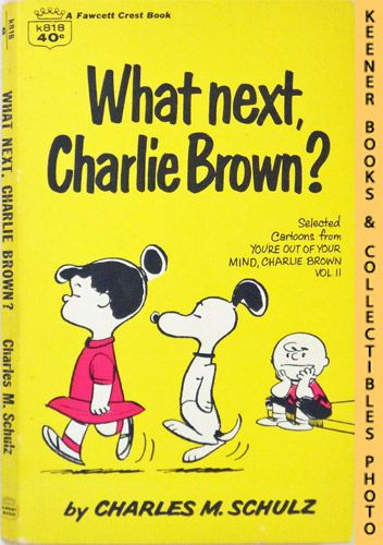 Image for What Next, Charlie Brown? : Selected Cartoons From You're Out Of Your Mind, Charlie Brown, Volume 2