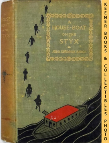 Image for A House-Boat On The Styx : Being Some Account Of The Divers Doings Of The Associated Shades