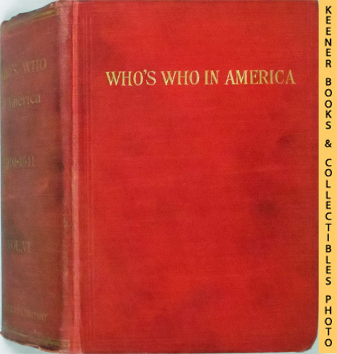 Image for Who's Who in America [1910-1911] - Vol. VI : A Biographical Dictionary Of Notable Living Men And Women In The United States