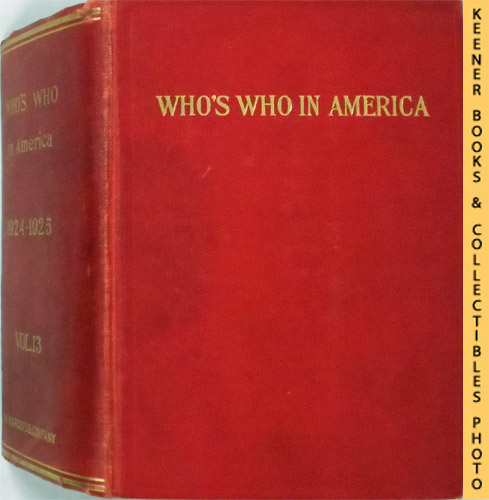 Image for Who's Who in America, 1924-1925, Vol. 13 : A Biographical Dictionary Of Notable Living Men And Women In The United States