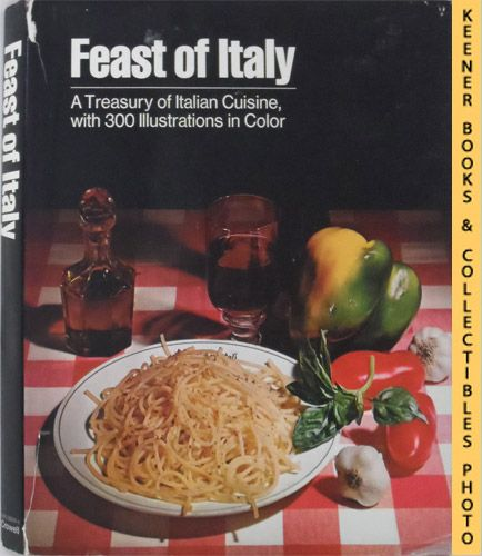 Image for Feast Of Italy : A Treasury Of Italian Cuisine, With 300 Illustrations In Color