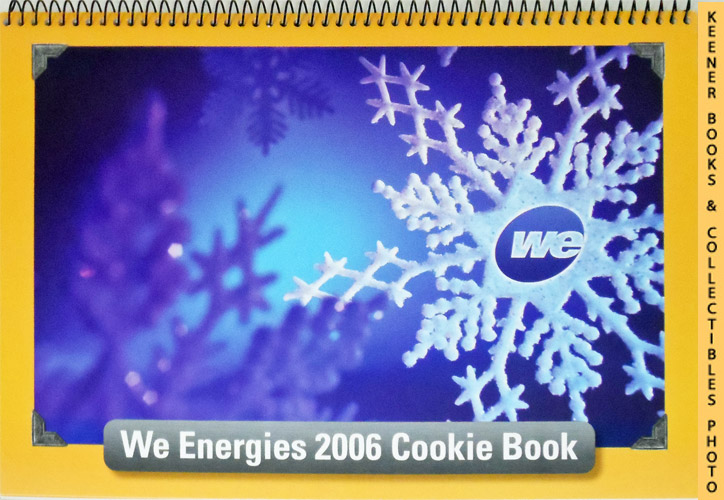 Image for WE Energies 2006 Cookie Book: WE Energies - Wisconsin Electric Christmas Cookie Books Series