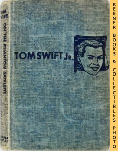 Image for Tom Swift On The Phantom Satellite : The New Tom Swift Jr. Adventures #9