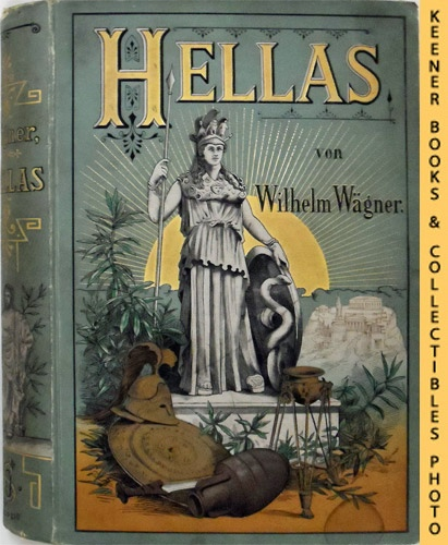 Image for Hellas-Das Land Und Volk Der Alten Griechen (Hellas - The Land And People Of The Ancient Greeks) : Text Is All In German - WIth Extensive Photographs