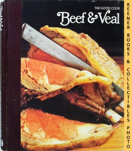 Image for Beef & Veal: The Good Cook Techniques & Recipes Series