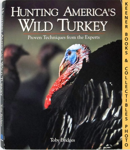 Image for Hunting America's Wild Turkeys : Proven Techniques From The Experts