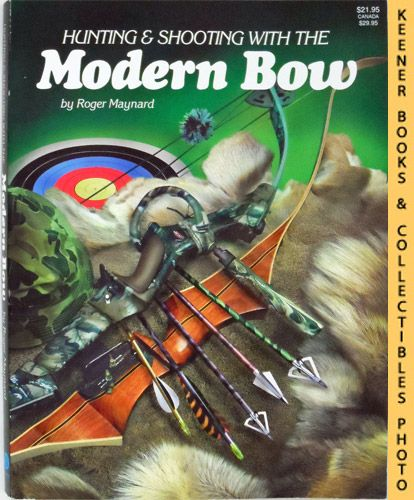 Image for Hunting And Shooting With The Modern Bow
