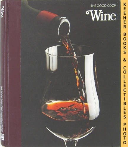 Image for Wine: The Good Cook Techniques & Recipes Series