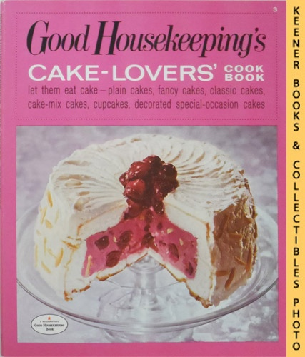 Image for Good Housekeeping's Cake-Lovers' Cookbook [Cook Book], Vol. 3: Good Housekeeping's Fabulous 15 Cookbooks Series
