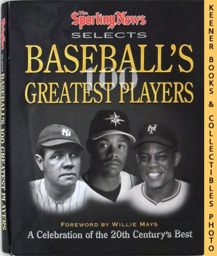 Image for The Sporting News Selects Baseball's Greatest Players : A Celebration of the 20th Century's Best  : Sporting News Series Series
