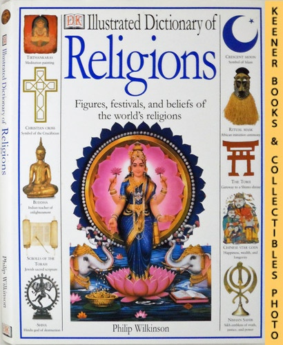 Image for Illustrated Dictionary of Religions : Rituals, Beliefs, and Practices From Around The World