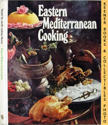 Image for 'Round The World Cooking Library - Eastern Mediterranean Cooking : Exotic Delicacies From Greece, Turkey, Israel, Lebanon And Iran: 'Round The World Cooking Library Series