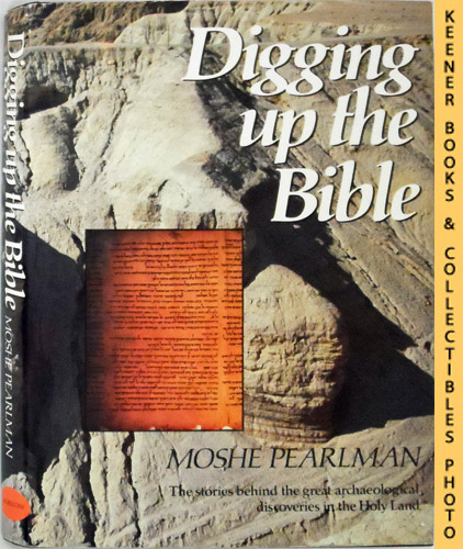 Image for Digging Up The Bible : The Stories Behind the Great Archaeological Discoveries in the Holy Land