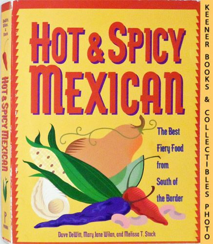Image for Hot & Spicy Mexican : The Best Fiery Food from South of the Border