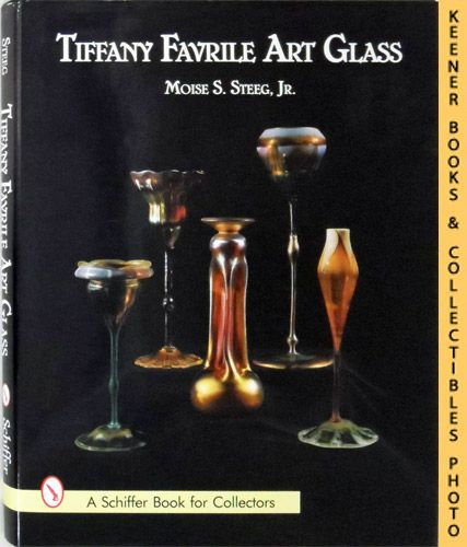 Image for Tiffany Favrile Art Glass: A Schiffer Book for Collectors Series