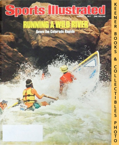 Image for Sports Illustrated Magazine, August 1, 1977 (Vol 47, No. 5) : Running A Wild River - Down The Colorado Rapids