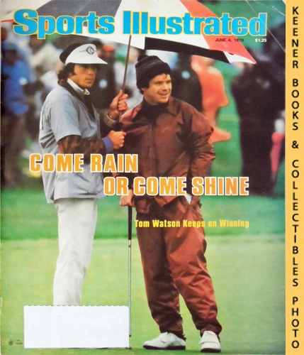 Image for Sports Illustrated Magazine, June 4, 1979 (Vol 50, No. 23) : Come Rain or Come Shine, Tom Watson Keeps on Winning