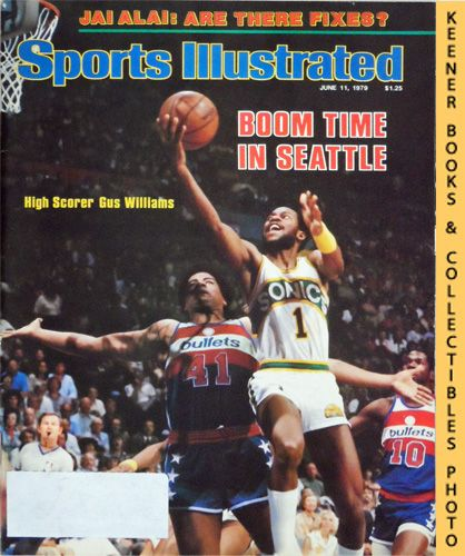 Image for Sports Illustrated Magazine, June 11, 1979 (Vol 50, No. 24) : Boom Time In Seattle, High Scorer Gus Williams