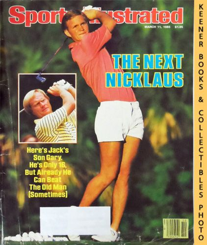 Image for Sports Illustrated Magazine, March 11, 1985 (Vol 62, No. 10) : The Next Nicklaus, Here's Jack's Son Gary. He's Only 16, But Already He Can Beat The Old Man (Sometimes)