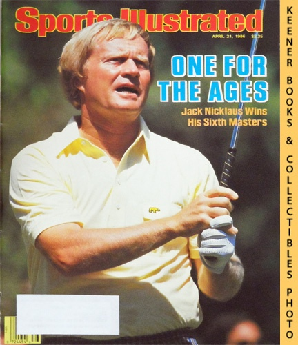 Image for Sports Illustrated Magazine, April 21, 1986 (Vol 64, No. 16) : One For The Ages - Jack Nicklaus Wins His Sixth Masters