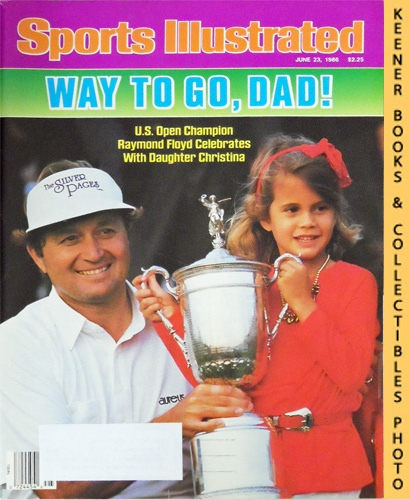 Image for Sports Illustrated Magazine, June 23, 1986 (Vol 64, No. 25) : Way To Go, Dad! U.S. Open Champion Raymond Floyd Celebrates With Daughter Christina