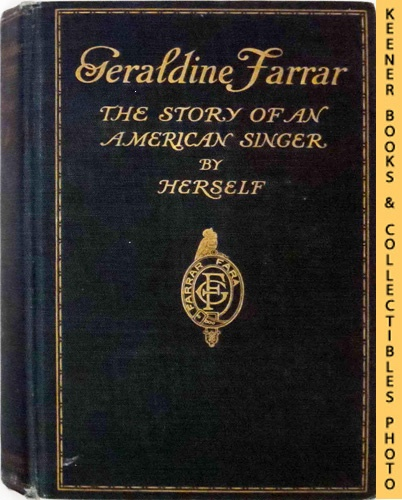 Image for Geraldine Farrar : The Story Of An American Singer
