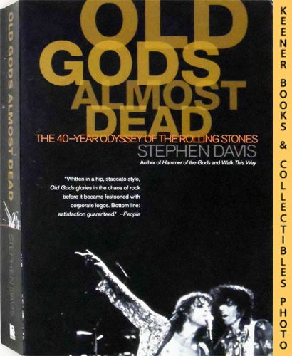 Image for Old Gods Almost Dead : The 40-Year Odyssey of the Rolling Stones
