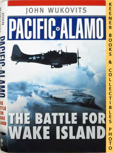 Image for Pacific Alamo : The Battle For Wake Island