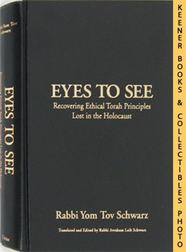 Image for Eyes To See : Recovering Ethical Torah Principles Lost In The Holocaust
