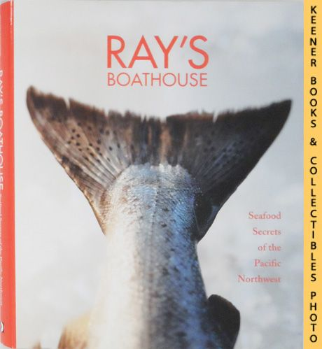 Image for Ray's Boathouse : Seafood Secrets of the Pacific Northwest