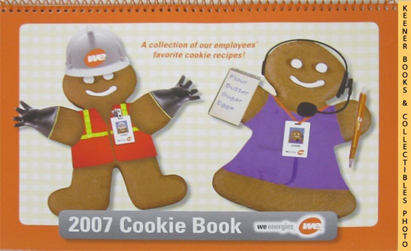 Image for WE Energies 2007 Cookie Book : A Collection Of Our Employees' Favorite Cookie Recipes!: WE Energies - Wisconsin Electric Christmas Cookie Books Series