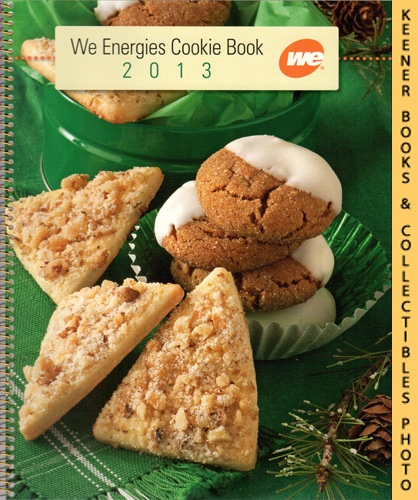 Image for 2013 WE Energies Cookie Book: WE Energies - Wisconsin Electric Christmas Cookie Books Series