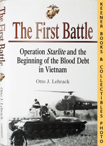 Image for The First Battle : Operation Starlite and the Beginning of the Blood Debt in Vietnam
