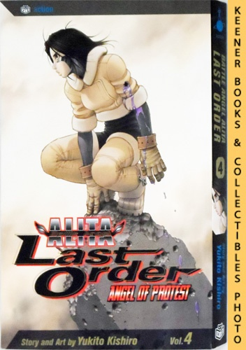 Image for Battle Angel Alita Last Order, Vol. 4 - Angel Of Protest: Battle Angel Alita Last Order Series