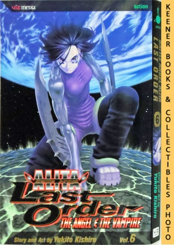 Image for Battle Angel Alita Last Order, Vol. 6 - The Angel & The Vampire: Battle Angel Alita Last Order Series