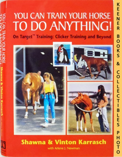 Image for You Can Train Your Horse to Do Anything! : On Target Training - Clicker Training and Beyond