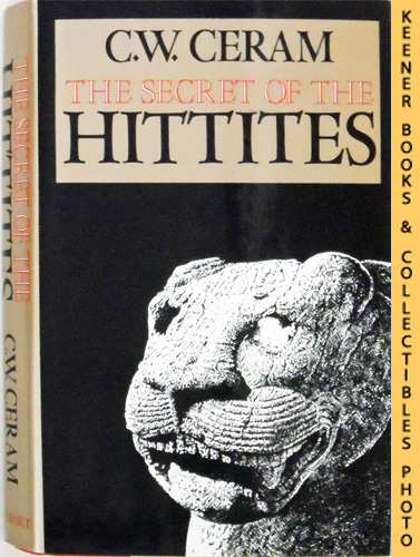 Image for The Secret Of The Hittites : The Discovery of an Ancient Empire