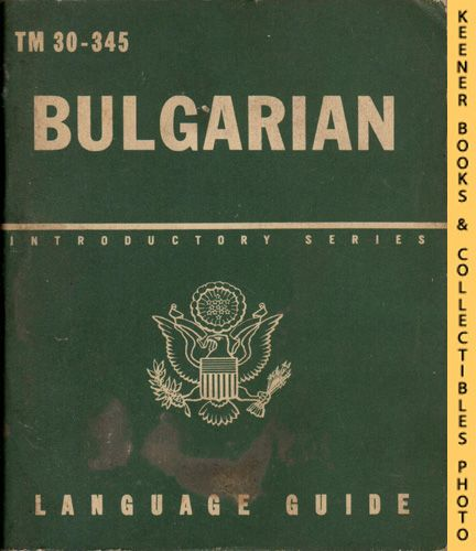 Image for Bulgarian, A Guide To The Spoken Language : TM 30-345: Introductory Series Language Guide Series