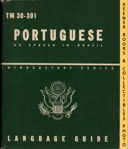 Image for Portuguese As Spoken In Brazil, A Guide To The Spoken Language: TM 30-301: Introductory Series Language Guide Series