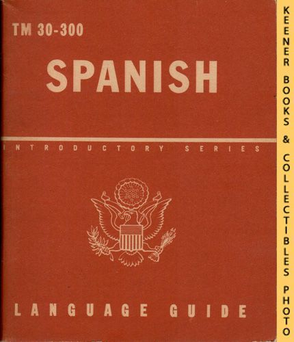 Image for Spanish, A Guide To The Spoken Language : TM 30-300: Introductory Series Language Guide Series
