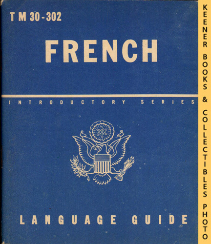 Image for French, A Guide To The Spoken Language : TM 30-302: Introductory Series Language Guide Series