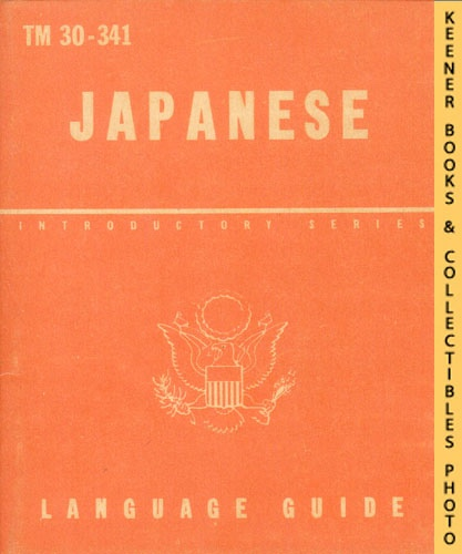 Image for Japanese, A Guide To The Spoken Language: TM 30-341: Introductory Series Language Guide Series