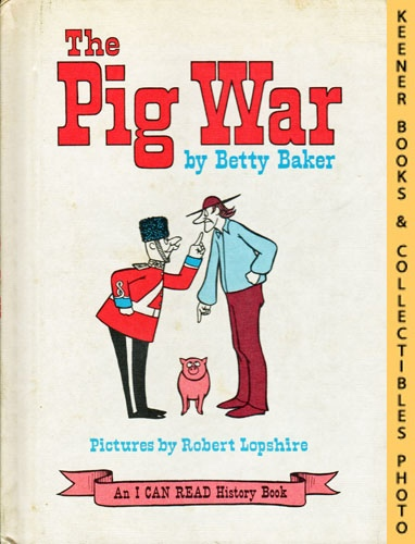 Image for The Pig War: An I CAN READ History Book: An I CAN READ Book History Series