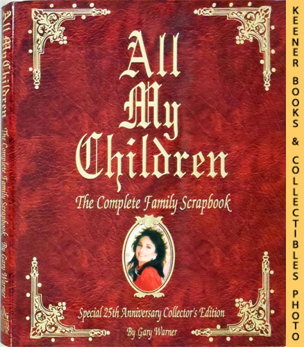 Image for All My Children - The Complete Family Scrapbook : Special 25th Anniversary Collector's Edition